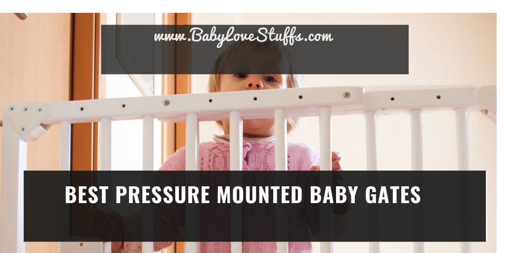 Best Pressure Mounted Baby Gates for 2020-Review & Buyer's Guide