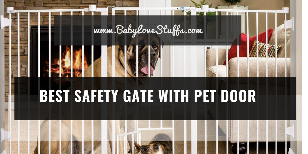 Best Safety Gate with Pet Door 2018-The Complete Guide