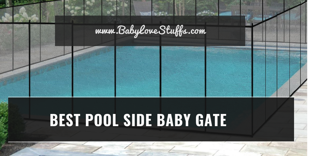 Baby Gate for Pool 2020-The Best Pool Side Baby Gates (Complete Review)