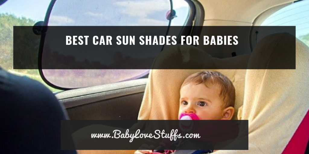 BEST BABY CAR SUN SHADES