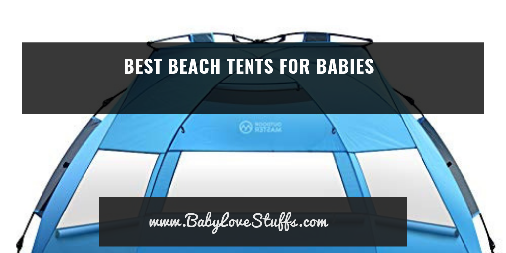Best Beach Tents for Babies-The Complete Guide