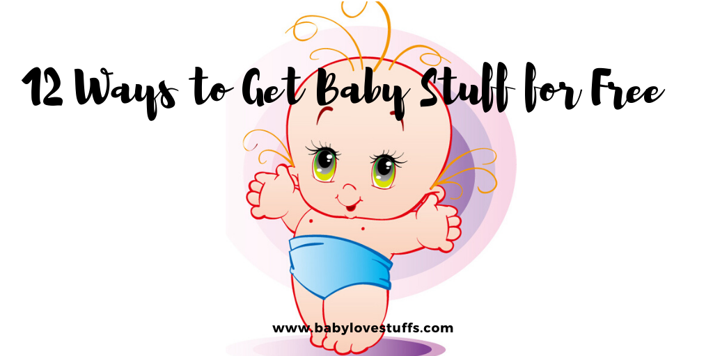 12 Ways to get Free Baby Stuff and Save Money-Complete Guide