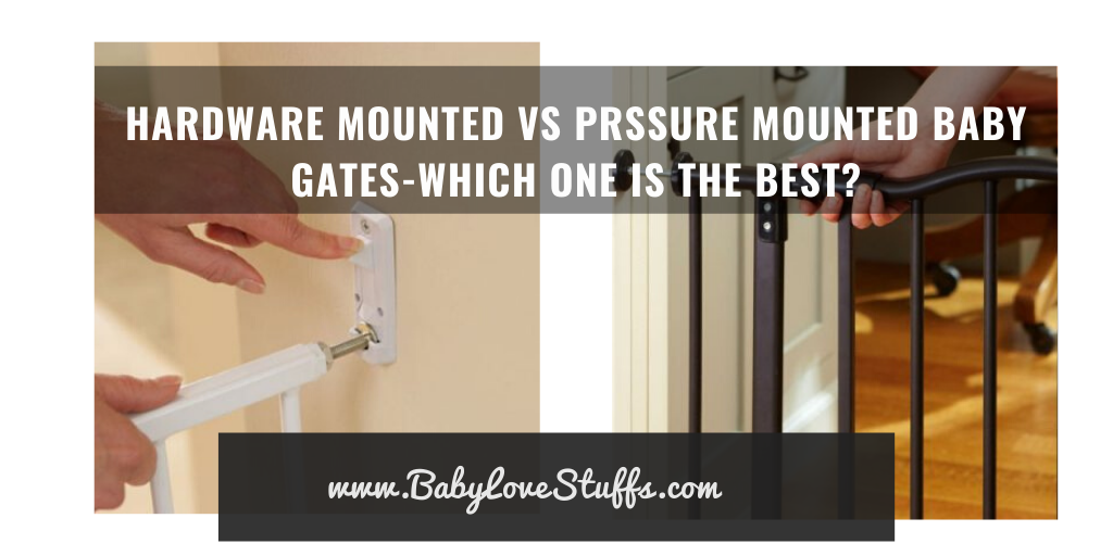 Difference between Hardware Mounted and Pressure Mounted Baby Gates